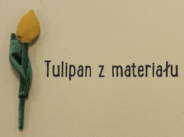 Plakat_ Zdjęcie tulipana z materiału po lewej stronie, po prawej tytuł: Tulipan z materiału.