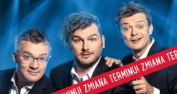 Plakat_ Zdjęcie trzech mężczyzn z kabaretu, którzy mają zdziwione miny. Podpis na ukos w prawym dolnym rogu: Zmiana terminu!